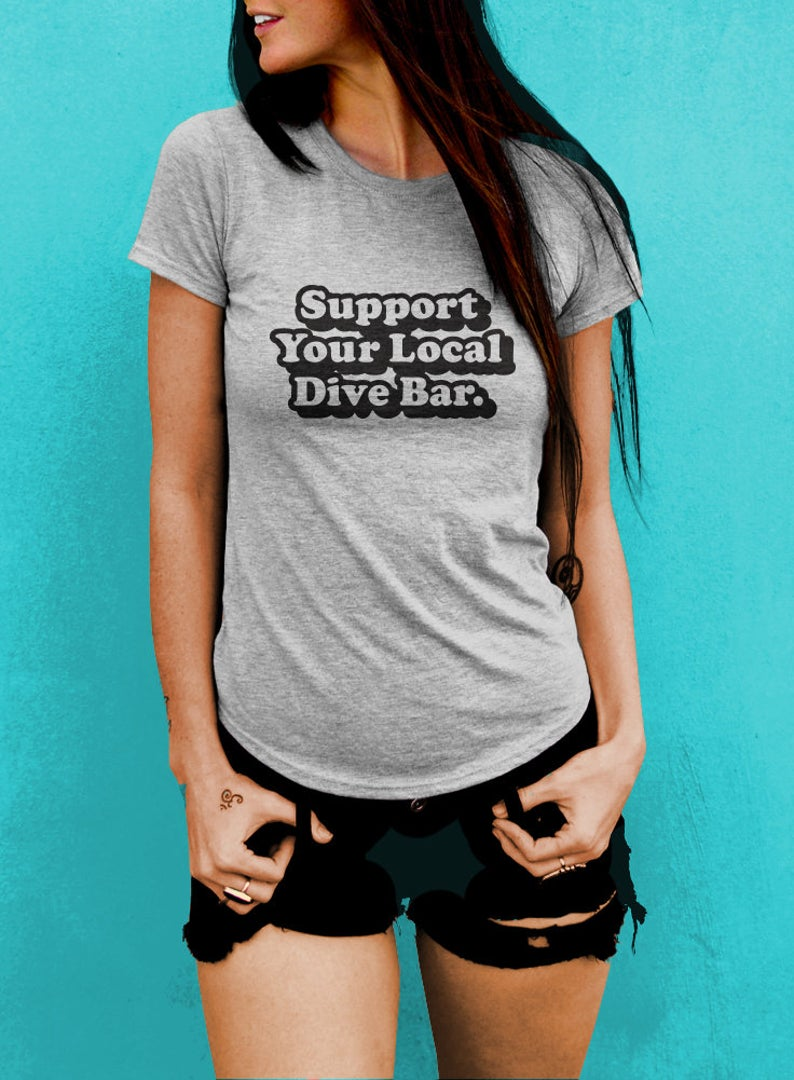 Support Your Local Dive Bar Women's T-shirt - The Boyfriend Tee