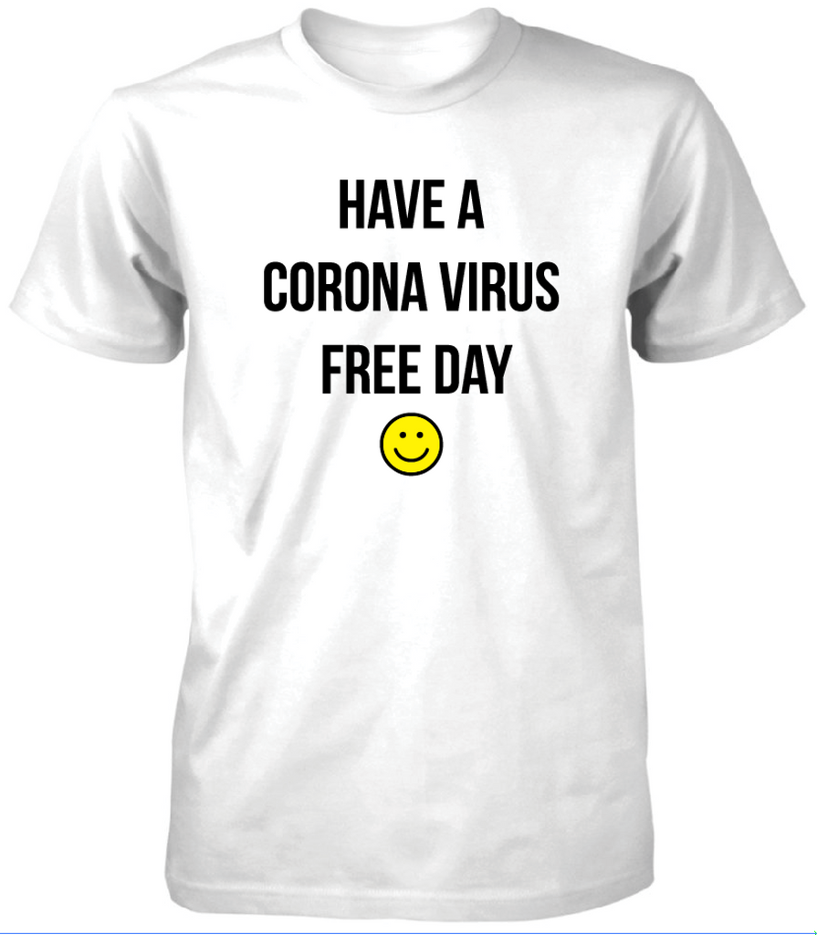 Have A Corona Virus Free Day