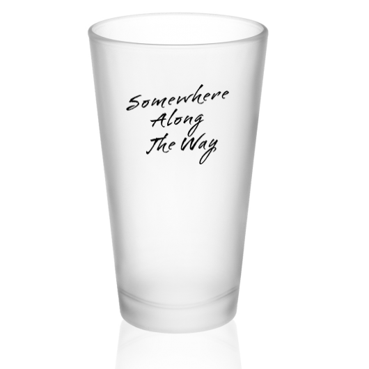 Somewhere Along The Way Frosted Pint Glasses - 16 oz.