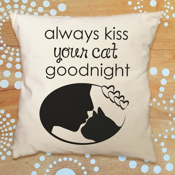 always kiss your cat goodnight pillow