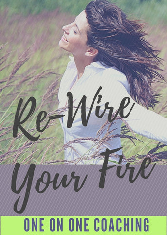 Re-Wire Your Fire - One on One Coaching