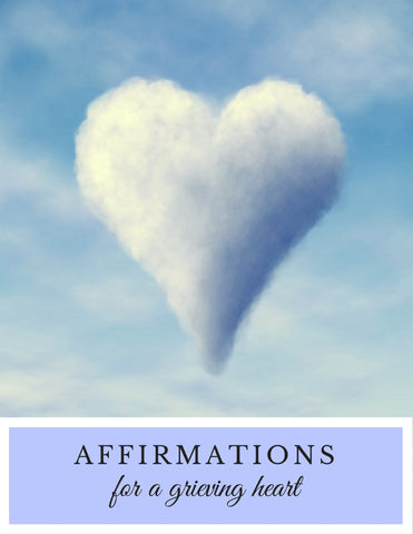 Affirmations for a Grieving Heart