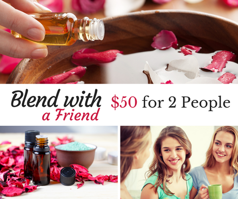 Blend with a Friend - Create your own Essential Oil Blends to Take Home!