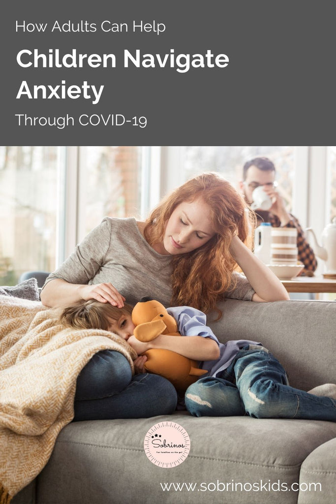 How Adults Can Help Children Navigate Anxiety through the COVID-19 Pandemic