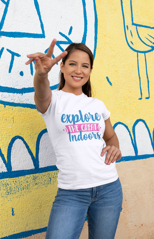 Explore the Great Indoors Fun Quarantine Women's T Shirt