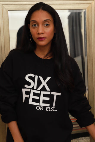 Six Feet ... or Else Adult Sweatshirt.
