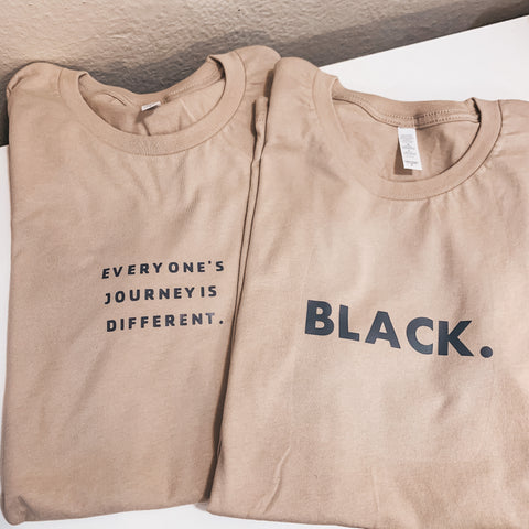 "PRE ORDER- ""Black."" & ""Journey"" statement tees  in Tan"