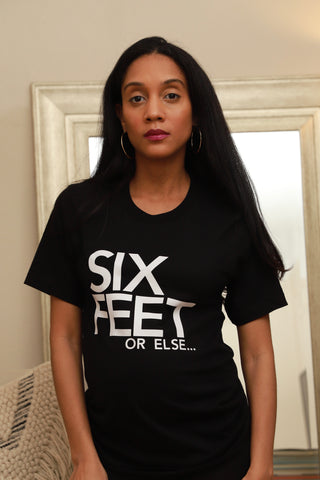 Six Feet ... or Else Adult Tshirt