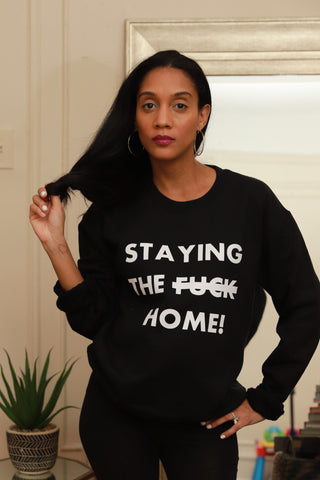 Staying The F*ck Home Adult Sweatshirt