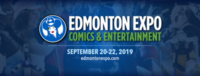 Edmonton Expo Comic Con Sept 20-22, 2019
