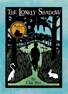 The Lonely Shadow by Clay Rice
