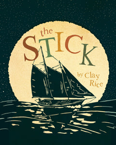 The Stick by Clay Rice