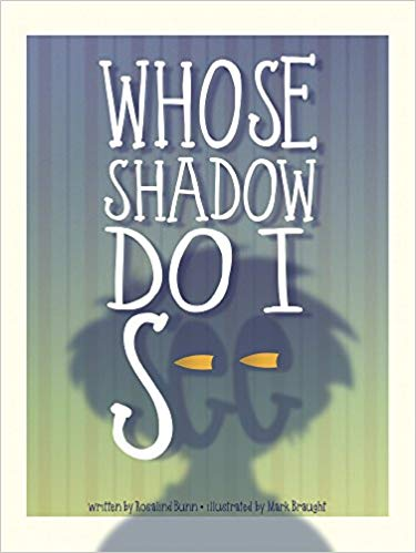 Whose Shadow Do I See? by Rosalind Bunn