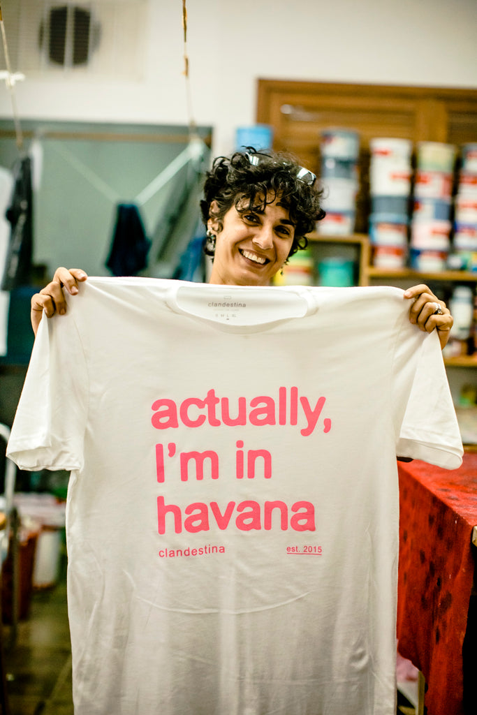 Actually Clandestina is in Havana