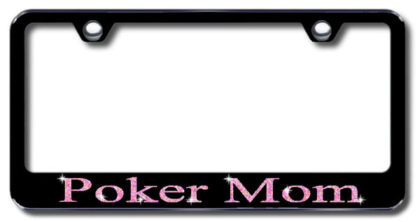 License Plate Frame with Swarovski Crystal Bling Bling Poker Mom Aluminum