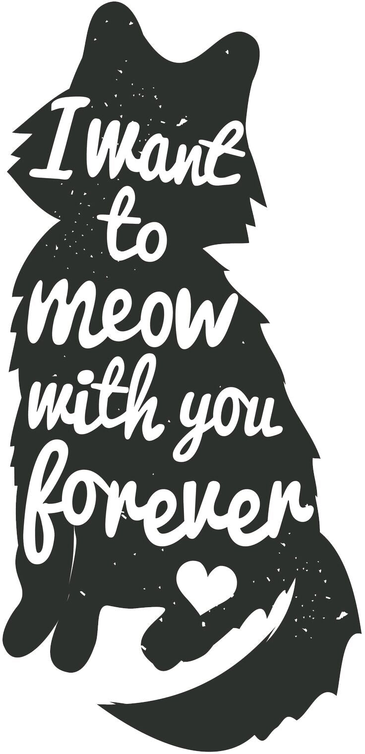 I Want to Meow with You Forever Calligraphy in Kitty Cat Silhouette Vinyl Decal Sticker