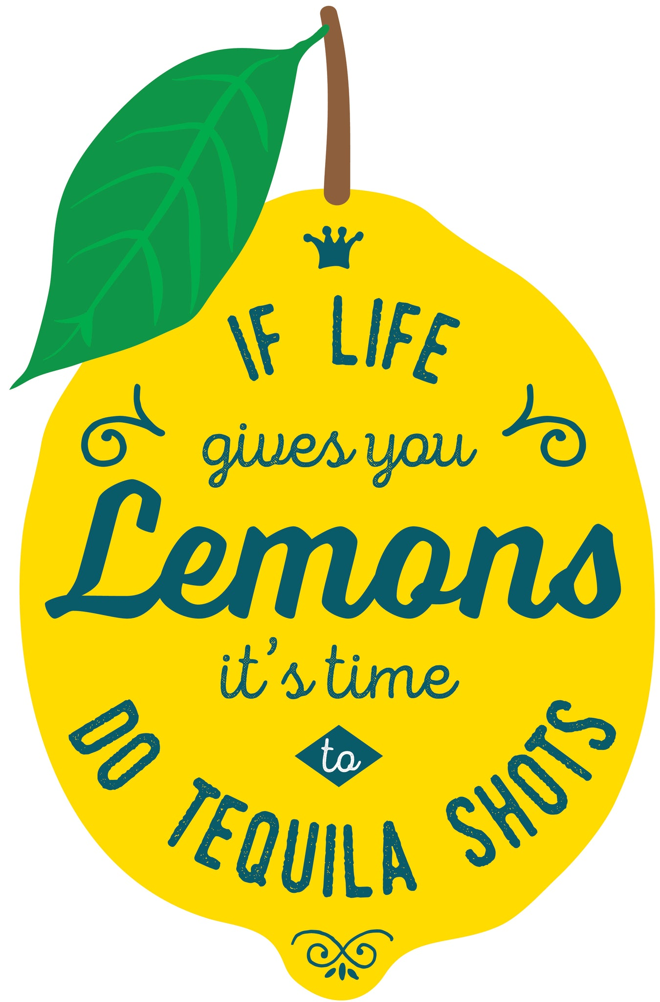 If Life Gives You Lemons It's Time to Do Tequila Shots Lemon Icon Vinyl Decal Sticker