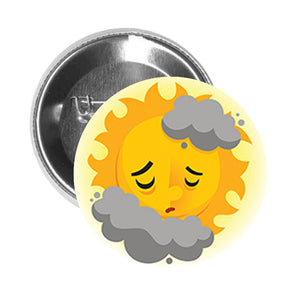 Round Pinback Button Pin Brooch Silly Goofy Emotional Shiny Sun Cartoon - Sad Cloudy