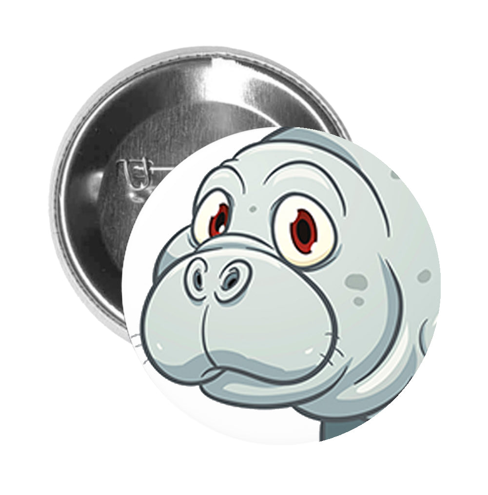 Round Pinback Button Pin Brooch Silly Gray Manatee Cartoon - Zoom