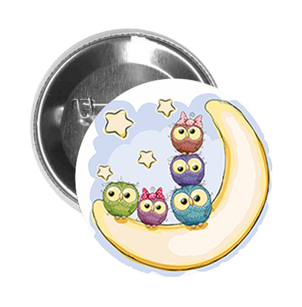 Round Pinback Button Pin Brooch Silly Multicolor Owl Family on Moon and Clouds