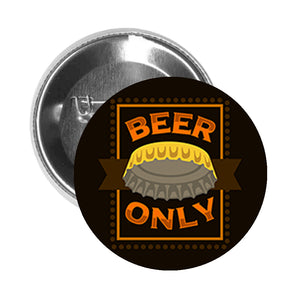 Round Pinback Button Pin Brooch Simple Beer Only Bottlecap Bar Icon