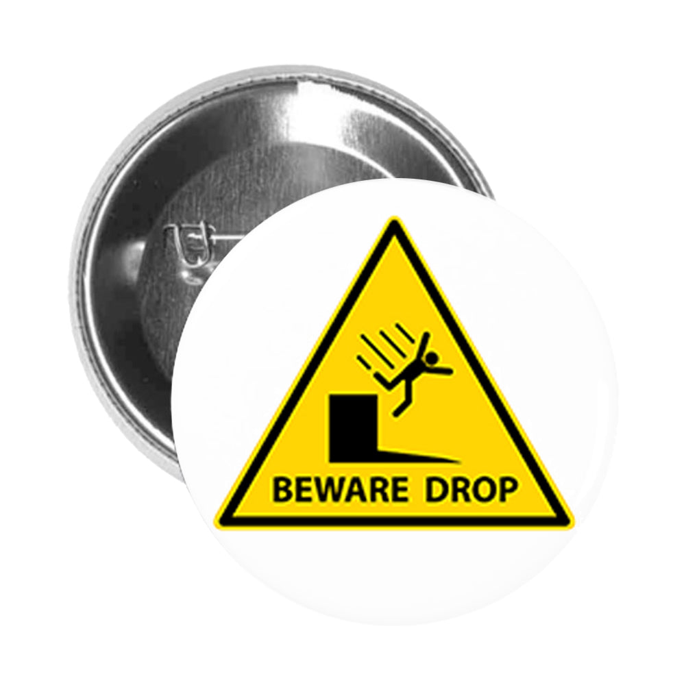 Round Pinback Button Pin Brooch Simple Beware of Drop Yellow Warning Sign Symbol Icon
