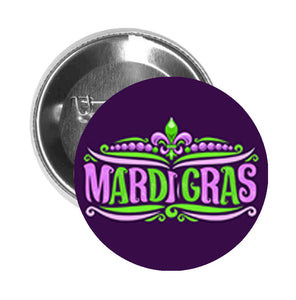 Round Pinback Button Pin Brooch Simple Mardi Gras Purple Green Word Art Icon