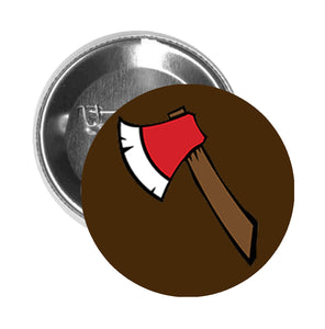 Round Pinback Button Pin Brooch Simple Wood Axe Cartoon Icon - Brown