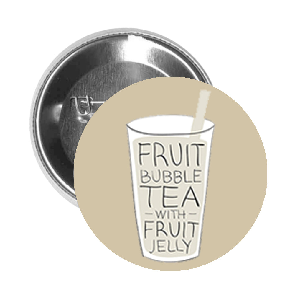 Round Pinback Button Pin Brooch Simple Yummy Boba Bubble Tea Drink Cartoon - Fruit Tea Calligraphy - Beige