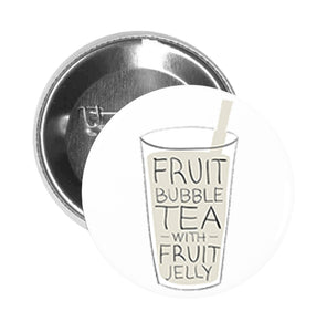 Round Pinback Button Pin Brooch Simple Yummy Boba Bubble Tea Drink Cartoon - Fruit Tea Calligraphy