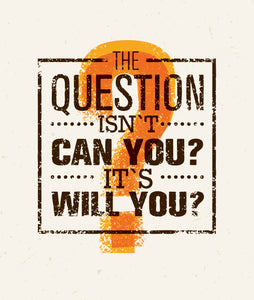 The Question Isn't Can You It's Will You Inspirational Quote Word Icon Vinyl Decal Sticker