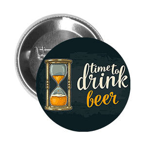 Round Pinback Button Pin Brooch Time to Drink Alcohol Vintage Cartoon Icon -Beer