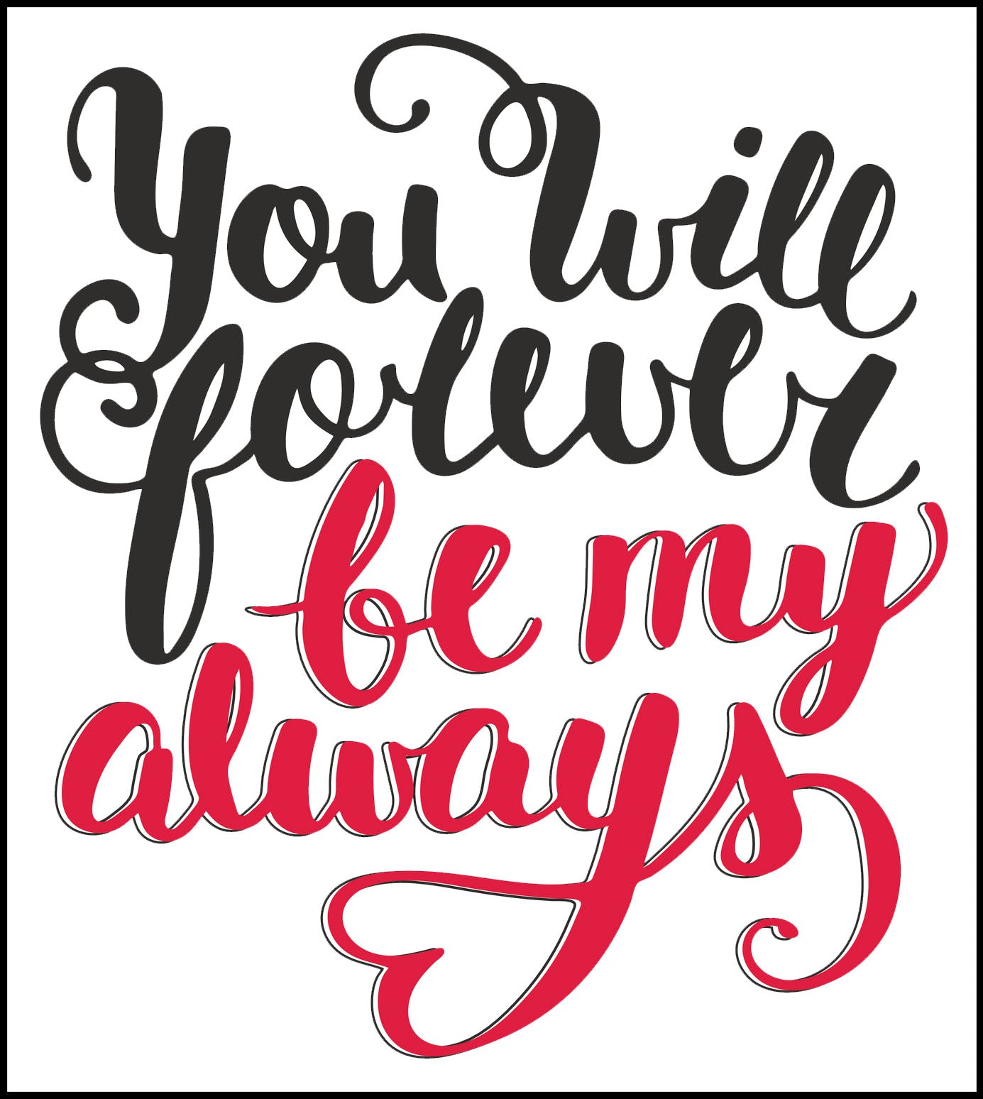 You Will Forever Be My Always Calligraphy Icon Vinyl Decal Sticker