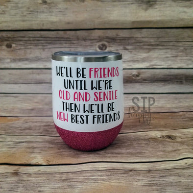 We'll Be Friends Stainless Steel Wine Glass