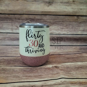 Flirty 30 And Thriving Stainless Steel Wine Glass