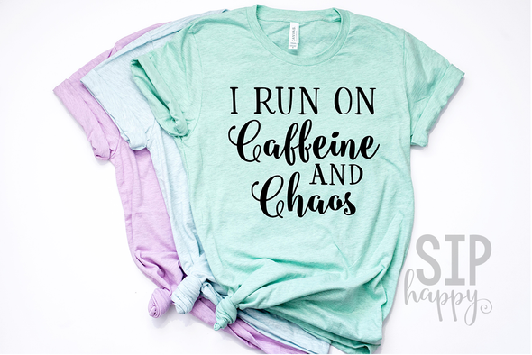 I Run On Caffeine And Chaos Unisex Shirt