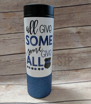 All Give Some Some Give All Travel Coffee Mug