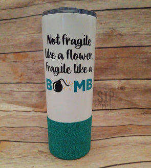 Fragile Like A Bomb Stainless Steel Tumbler