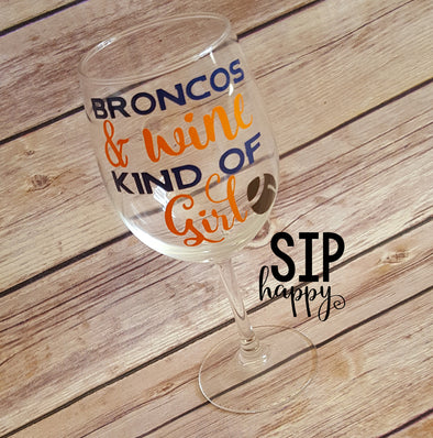 Broncos & Wine Kind of Girl Wine Glass