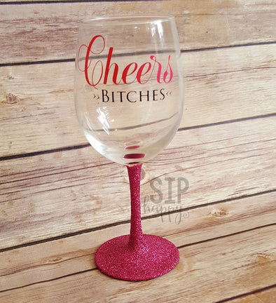 Cheers Bitches Wine Glass