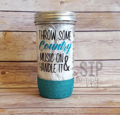 Throw Some Country Music On & Handle It Tumbler