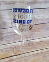Cowboys & Wine Kind of Girl Wine Glass