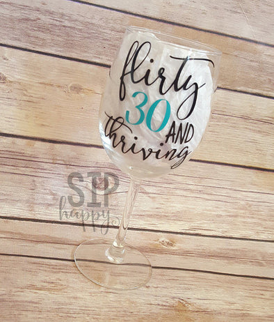 Flirty 30 And Thriving Wine Glass