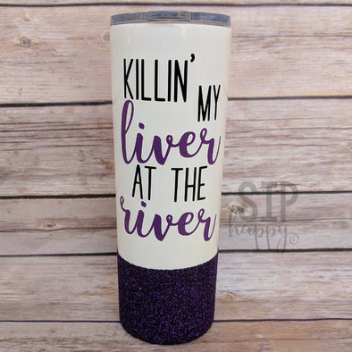Killin' My Liver At The River Stainless Steel Tumbler