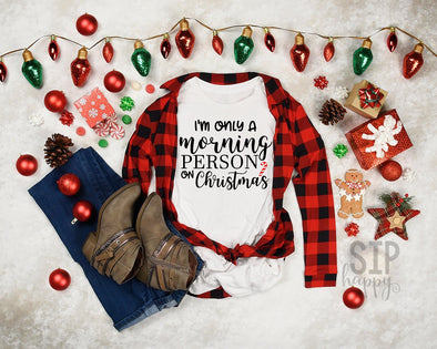 I'm Only A Morning Person On Christmas Unisex Shirt