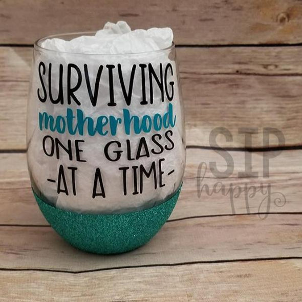 Surviving Motherhood One Glass At A Time Wine Glass