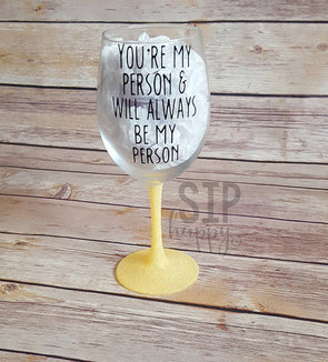 You're My Person Wine Glass