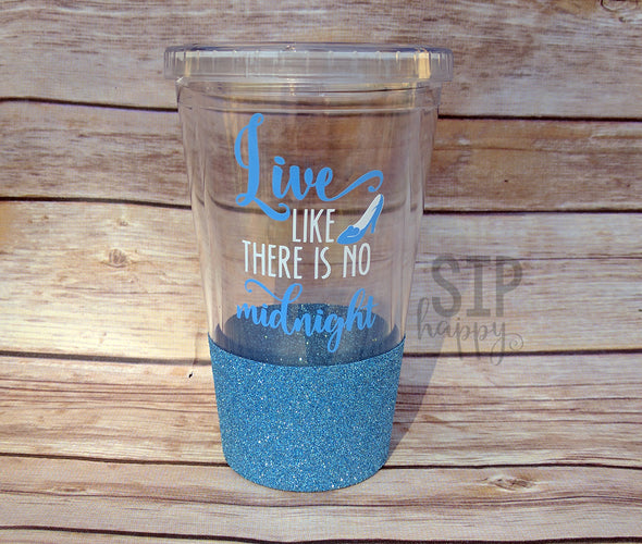 Live Like There Is No Midnight Tumbler