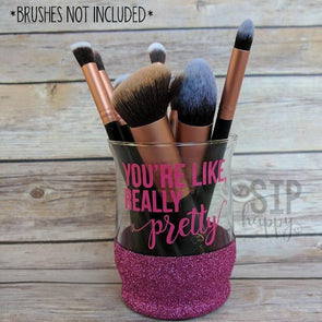 You're Like Really Pretty Makeup Brush Holder