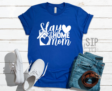 Slay At Home Mom Unisex Shirt